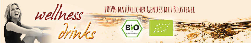 Wellness Drinks - Genuss mit Biosiegel